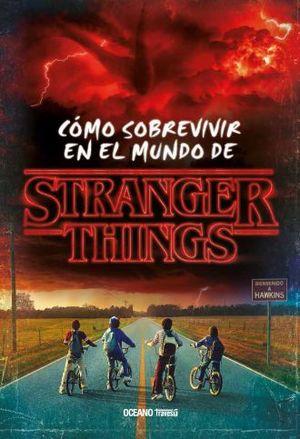 STRANGER THINGS. COMO SOBREVIVIR EN EL MUNDO DE STRANGER THINGS / PD.