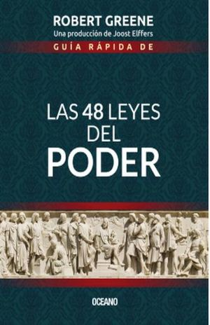 GUIA RAPIDA DE LAS 48 LEYES DEL PODER / 3 ED.