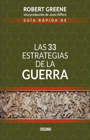 GUIA RAPIDA DE LAS 33 ESTRATEGIAS DE LA GUERRA / 2 ED.