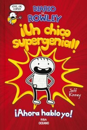 DIARIO DE ROWLEY. UN CHICO SUPERGENIAL