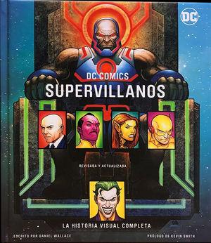 DC COMICS SUPERVILLANOS. LA HISTORIA VISUAL COMPLETA / PD.