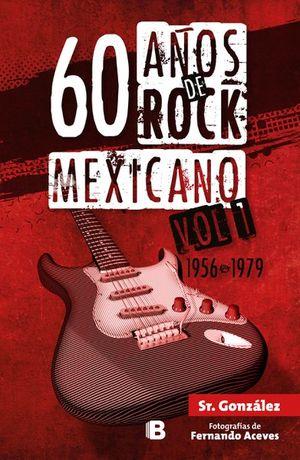 60 años de rock mexicano / Vol. 1