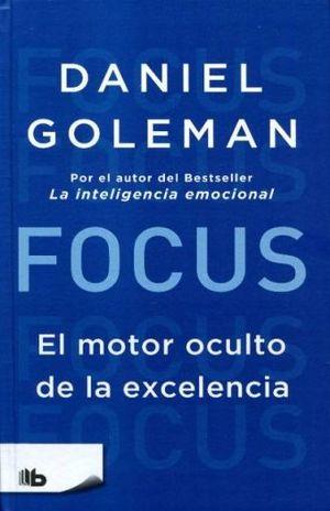 FOCUS. EL MOTOR OCULTO DE LA EXCELENCIA / PD.