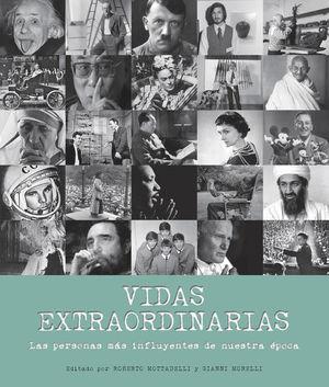 VIDAS EXTRAORDINARIAS. LAS PERSONAS MAS INFLUYENTES DE NUESTRA EPOCA / PD.