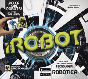 ROBOT. DESCUBRE LA EXTRAORDINARIA TECNOLOGIA ROBOTICA / PD.