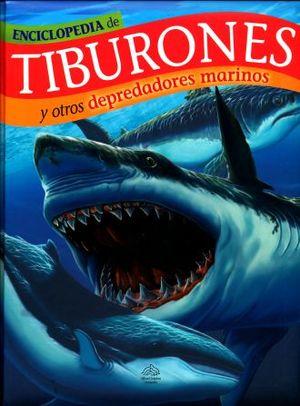 ENCICLOPEDIA DE TIBURONES Y OTROS DEPREDADORES MARINOS / PD.
