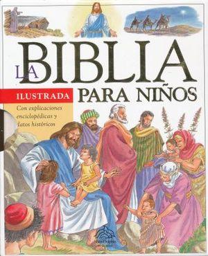 BIBLIA PARA NIÑOS ILUSTRADA, LA / PD.