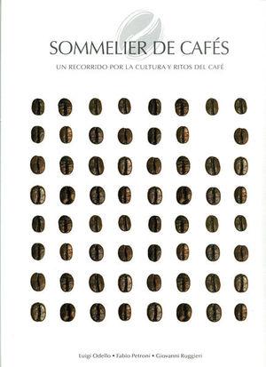 SOMMELIER DE CAFES. UN RECORRIDO POR LA CULTURA Y RITOS DE CAFE / PD.