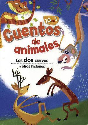 CUENTOS DE ANIMALES. LOS DOS CIERVOS Y OTRAS HISTORIAS