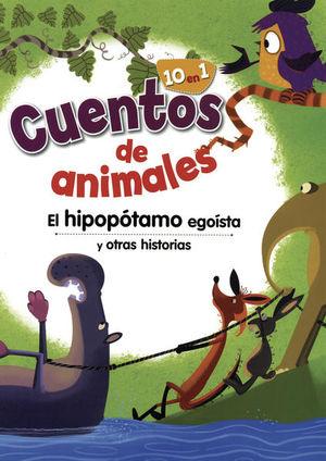CUENTOS DE ANIMALES. EL HIPOPOTAMO EGOISTA Y OTRAS HISTORIAS