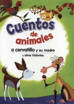CUENTOS DE ANIMALES. EL CERVATILLO Y SU MADRE Y OTRAS HISTORIAS