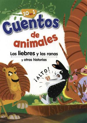 CUENTOS DE ANIMALES. LAS LIEBRES Y LAS RANAS Y OTRAS HISTORIAS