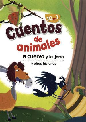 CUENTOS DE ANIMALES. EL CUERVO Y LA JARRA Y OTRAS HISTORIAS