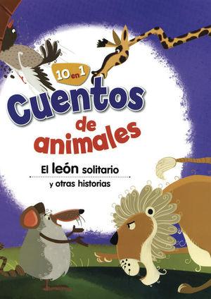 CUENTOS DE ANIMALES, EL LEON SOLITARIO Y OTRAS HISTORIAS