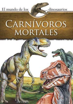Mundo de los dinosaurios. Carnívoros mortales