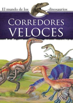 Mundo de los dinosaurios. Corredores veloces