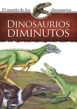 Mundo de los dinosaurios. Dinosaurios diminutos