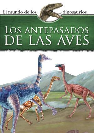 Mundo de los dinosaurios. Los antepasados de las aves