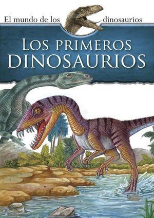 Mundo de los dinosaurios. Los primeros dinosaurios