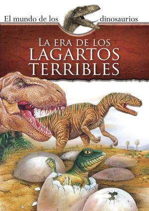 Mundo de los dinosaurios. La era de los terribles lagartos