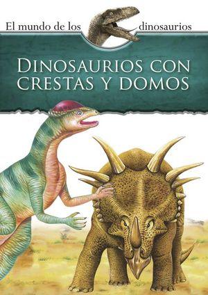 Mundo de los dinosaurios. Dinosaurios con crestas y domos