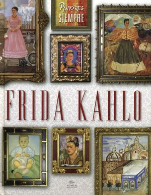 Pintores de siempre. Frida Kahlo / pd.
