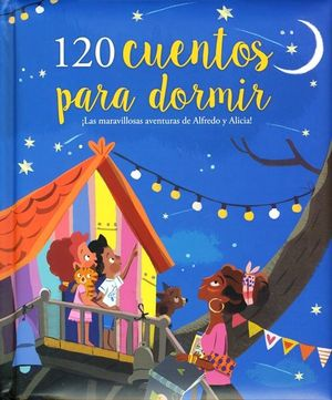 120 CUENTOS PARA DORMIR. LAS MARAVILLOSAS AVENTURAS DE ALFREDO Y ALICIA / PD.