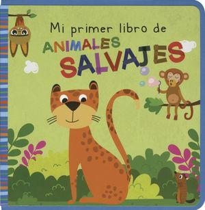 MI PRIMER LIBRO DE ANIMALES SALVAJES / PD.