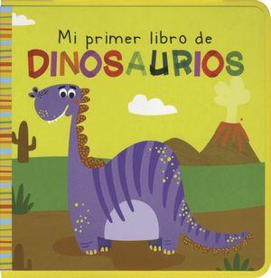 MI PRIMER LIBRO DE DINOSAURIOS / PD.