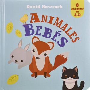 Animales bebes. Amazing pop ups / pd.