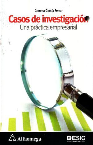 CASOS DE INVESTIGACION. UNA PRACTICA EMPRESARIAL