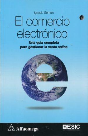 COMERCIO ELECTRONICO, EL. UNA GUIA COMPLETA PARA GESTIONAR LA VENTA ONLINE