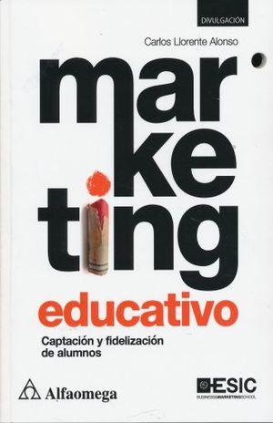 MARKETING EDUCATIVO. CAPTACION Y FIDELIZACION DE ALUMNOS