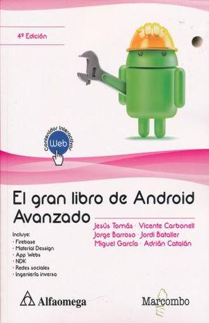 GRAN LIBRO DE ANDROID AVANZADO, EL / 4 ED.