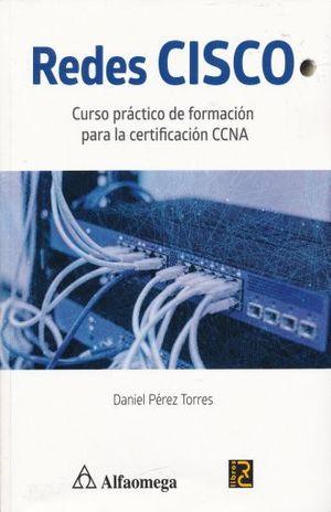 REDES CISCO. CURSO PRACTICO DE FORMACION PARA LA CERTIFICACION CCNA