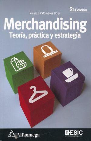 MERCHANDISING. TEORIA PRACTICA Y ESTRATEGIA / 2 ED.