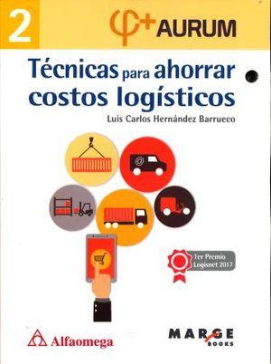 TECNICAS PARA AHORRAR COSTOS LOGISTICOS 2