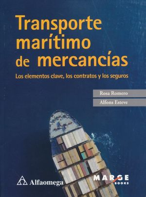 Transporte marítimo de mercancías. Los elementos clave, los contratos y los seguros