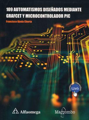 109 Automatismos  diseñados mediante GRAFCET y microcontrolador PIC (Contenido interactivo)