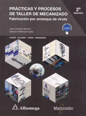 Prácticas y procesos de taller de mecanizado. Fabricación por arranque de viruta / 2 ed.