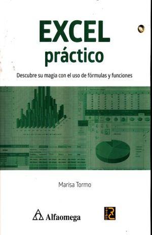 EXCEL PRACTICO. DESCUBRE SU MAGIA CON EL USO DE FORMULAS Y FUNCIONES