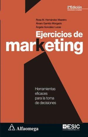 EJERCICIOS DE MARKETING. HERRAMIENTAS EFICACES PARA LA TOMA DE DECISIONES