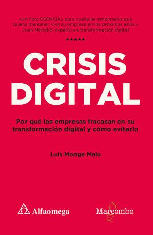 Crisis digital. Por qué las empresas fracasan en su transformación digital y cómo evitarlo