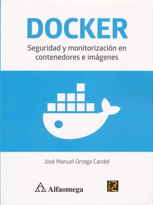 DOCKER Seguridad y monitorización en contenedores e imágenes