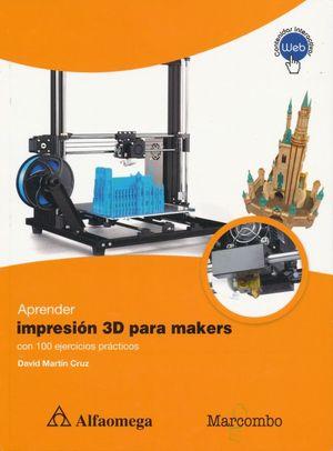 Aprender impresión 3D para makers con 100 ejercicios prácticos (contenidos interactivos)