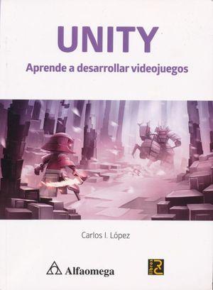 UNITY. Aprende a desarrollar videojuegos