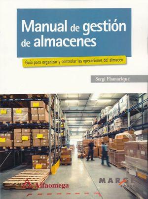 Manual de gestión de almacenes. Guía para organizar y controlar las operaciones del almacén