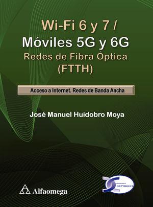 Wi-Fi 6 y 7 / Moviles 5G y 6G. Redes de fibra óptica (FTTH)