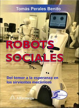Robots sociales. Del temor a la esperanza en los sirvientes mecánicos