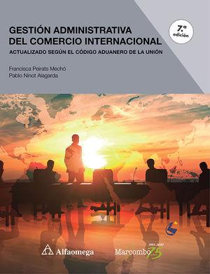 Gestión administrativa del comercio internacional / 7 ed.